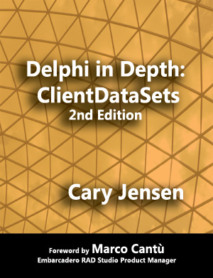 Delphi in Depth: ClientDataSets, 2nd Edition